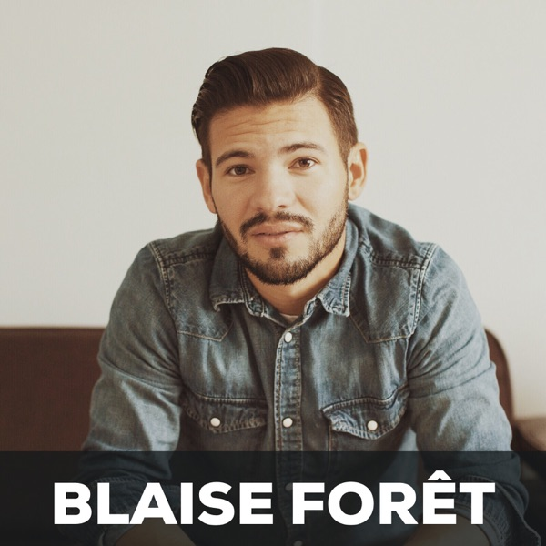 The Blaise Forêt Podcast