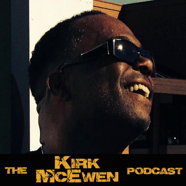 The Kirk McEwen Podcast