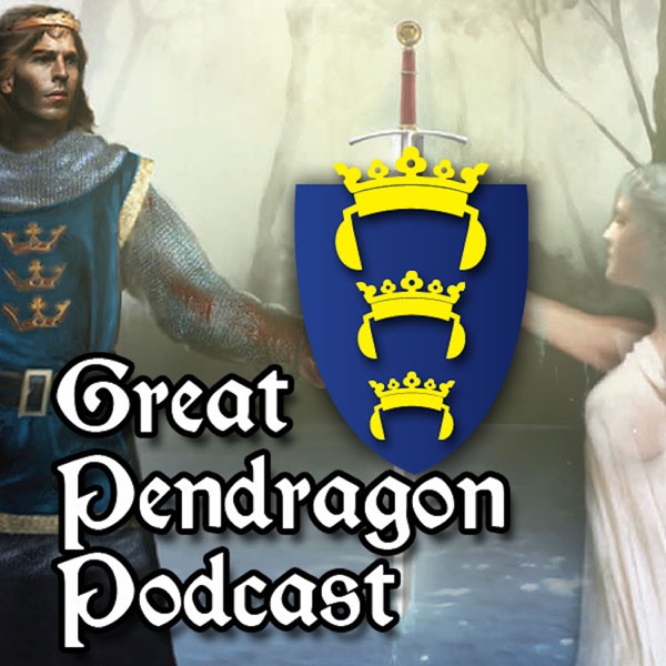 Great Pendragon Podcast
