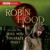 BBC Audiobooks - Robin Hood: Will You Tolerate This? (Episode 1)  artwork
