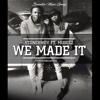 We Made It (feat. Mugeez) - Single