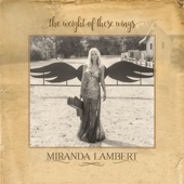 The Weight of These Wings - Miranda Lambert Cover Art