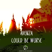 Avenza - Could Be Worse  artwork