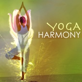 Yoga Harmony - Music for Weight Loss and Fitness, Hatha Yoga Asanas Daily Practice