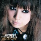 Around the World - 鈴木亜美