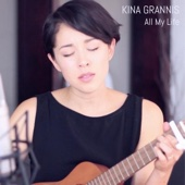 All My Life - Kina Grannis