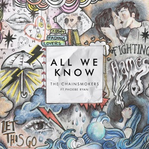 Chainsmokers - All We Know [avec Phoebe Ryan]