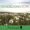 The Dandelion Social Podcast