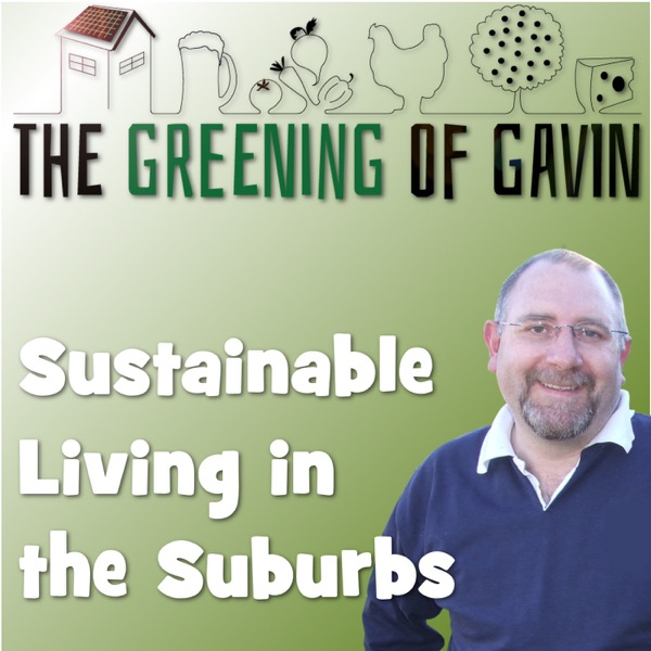 The Greening of Gavin | Sustainable Living in the Suburbs