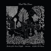 Garden of the Arcane Delights + Peel Sessions (Remastered), Dead Can Dance