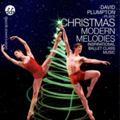 David Plumpton - Christmas Modern Melodies Inspirational Ballet Class Music  artwork