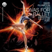 David Plumpton - Divas for Ballet Inspirational Ballet Class Music  artwork