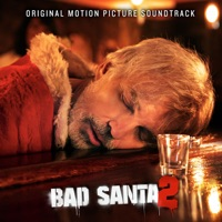 Bad Santa 2 - Official Soundtrack