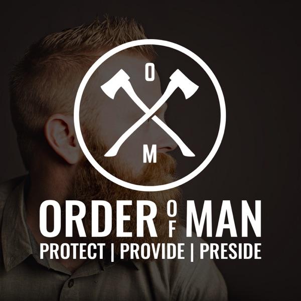 Order of Man: Protect   Provide   Preside