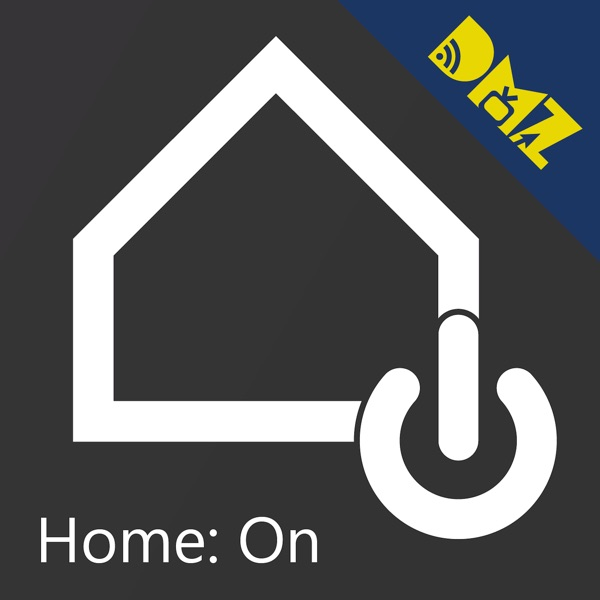 Home: On - home automation podcast from The Digital Media Zone