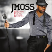 Grown Folks Gospel - J Moss