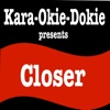 Closer (Originally Performed by the Chainsmokers & Halsey) [Karaoke Version] - Single