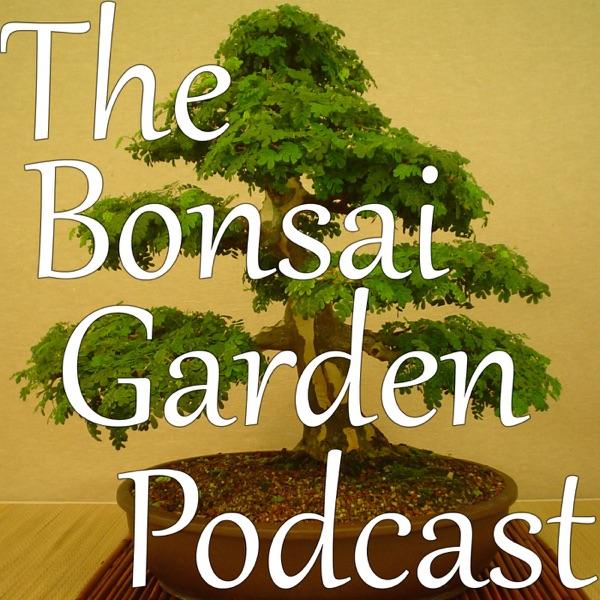 The Bonsai Garden Podcast