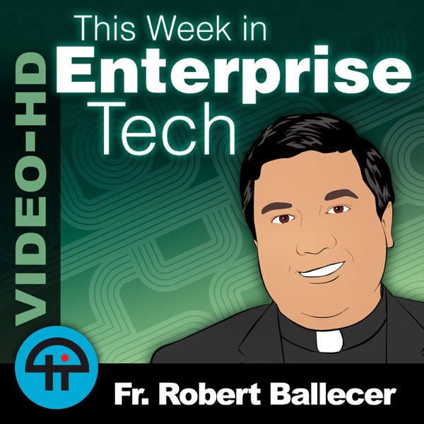 This Week in Enterprise Tech (Video-HD)
