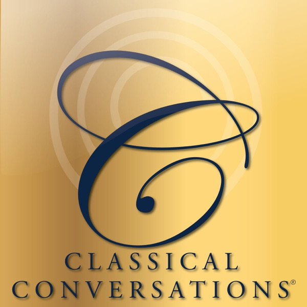 Classical Conversations Podcast