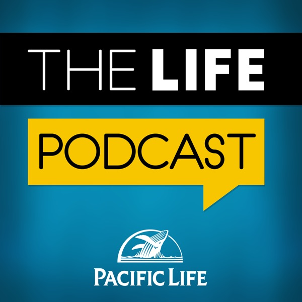 The LIFE Podcast for Financial Professionals