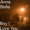 Boy I Love You - Single