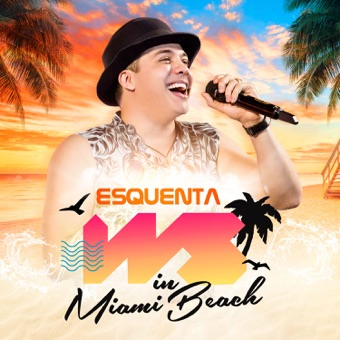 Esquenta WS in Miami Beach – EP – Wesley Safadão
