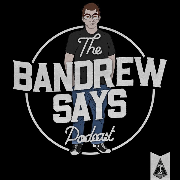 The Bandrew Says Podcast: Technology, Social Media and YouTube News