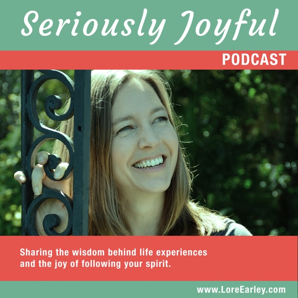 Seriously Joyful: Discover the confidence and joy of following your spirit.