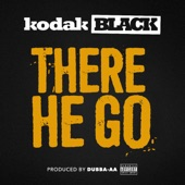 There He Go - Single, Kodak Black