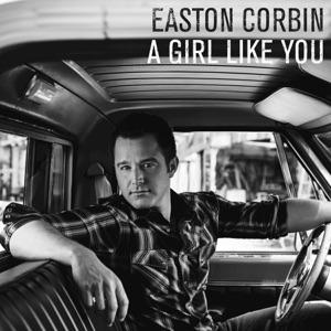 Easton Corbin - A Girl Like You