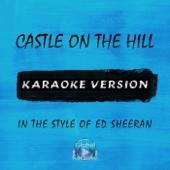 Castle on the Hill (In the Style of Ed Sheeran) [Karaoke Version]