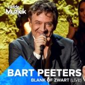 Bart Peeters - Blank of Zwart (Uit Liefde Voor Muziek) [Live] artwork