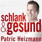 schlank + gesund mit Patric Heizmann | Abnehmen | Fitness | Ernährung | Motivation