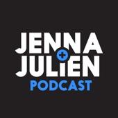 Jenna & Julien Podcast - Jenna & Julien Podcast