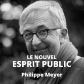 Le Nouvel Esprit Public - Philippe Meyer