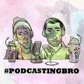 #podcastingbro