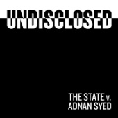 Undisclosed: The State Vs. Adnan Syed - Undisclosed