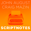 Scriptnotes Podcast - John August and Craig Mazin