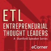 Entrepreneurial Thought Leaders - Stanford eCorner