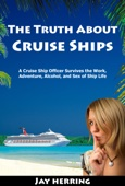 The Truth About Cruise Ships - Jay Herring Cover Art