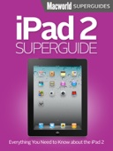 iPad 2 Superguide - Macworld Editors Cover Art