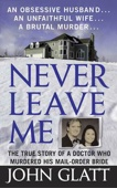 Never Leave Me - John Glatt Cover Art