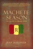Machete Season - Jean Hatzfeld & Linda Coverdale Cover Art