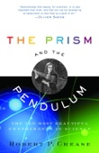 The Prism and the Pendulum - Robert Crease Cover Art