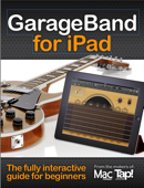 GarageBand for iPad: The complete video guide for beginners