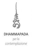 Dhammapada Per La Contemplazione