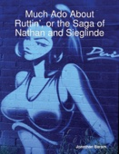 Much Ado About Ruttin', or the Saga of Nathan and Sieglinde