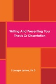 Writing and Presenting Your Thesis or Dissertation