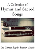 Old German Baptist Brethren Church - A Collection of Hymns and Sacred Songs  artwork